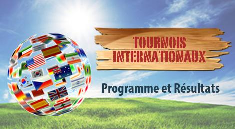 Programme et résultats des tournois internationaux