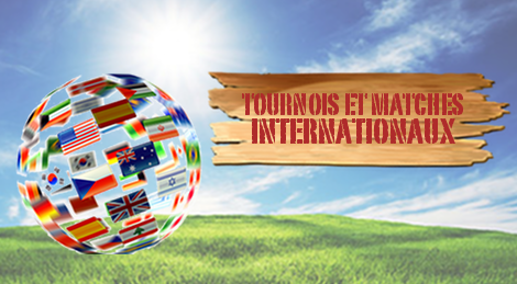 #International : Le tour des tournois et matches amicaux